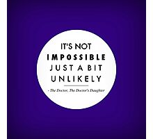 It's Not Impossible Photographic Print