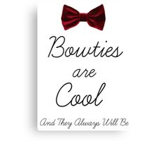 Bowties Are Cool and Always Will Be Canvas Print