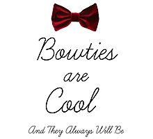 Bowties Are Cool and Always Will Be Photographic Print
