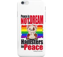 Pudding the hamster - Peace is not a dream iPhone Case/Skin