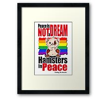 Pudding the hamster - Peace is not a dream Framed Print