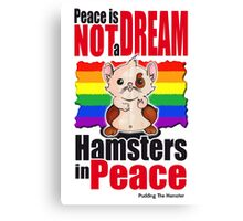 Pudding the hamster - Peace is not a dream Canvas Print