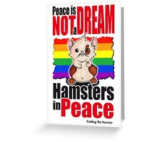 Pudding the hamster - Peace is not a dream Greeting Card