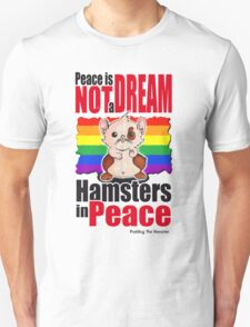 Pudding the hamster - Peace is not a dream T-Shirt