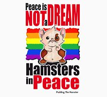 Pudding the hamster - Peace is not a dream Unisex T-Shirt
