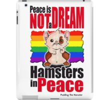Pudding the hamster - Peace is not a dream iPad Case/Skin