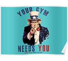 Your gym needs you  Poster