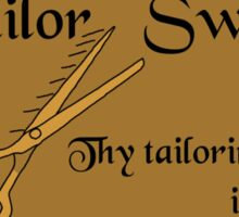 The fastest tailor in the land Sticker
