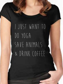 I Just Want To Do Yoga, Save Animals, & Drink Coffee Black and White Women's Fitted Scoop T-Shirt