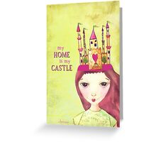 MY HOME IS MY CASTLE Greeting Card