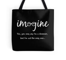Imagine - John Lennon - You may say I'm a dreamer, but I'm not the only one... Tote Bag