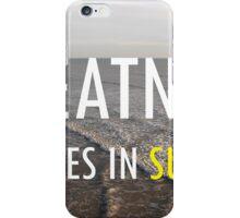 Greatness Believes In Success iPhone Case/Skin