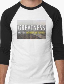 Greatness Belittles Insignificant Success Men's Baseball ¾ T-Shirt