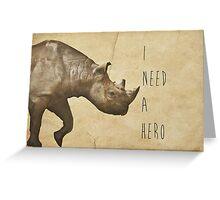 I Need A Hero Greeting Card