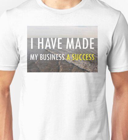 My Business Success Unisex T-Shirt