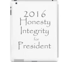 Honesty and Integrity for President iPad Case/Skin