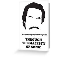 Ron Burgundy - Majesty of Song Greeting Card