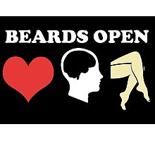 Beards Open Hearts Minds Legs Photographic Print
