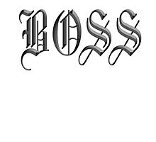 Boss, in Olde English! The BOSS, CEO, Chief, In Charge by TOM HILL - Designer