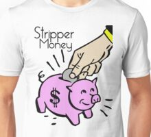 Stripper money Unisex T-Shirt