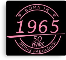born in 1965... 50 years being fabulous! Canvas Print