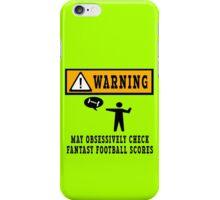 Obsessively checks fantasy football scores geek funny nerd iPhone Case/Skin
