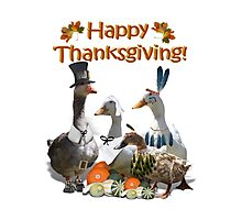 Happy Thanksgiving from Ducks and Geese! Photographic Print