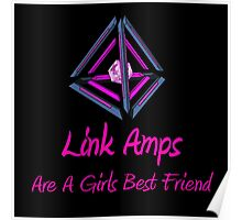 Link Amps are a Girls Best Friend Poster
