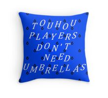 Touhou Players Don't Need Umbrellas Throw Pillow