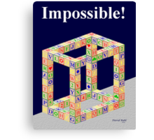 Impossible ! Canvas Print