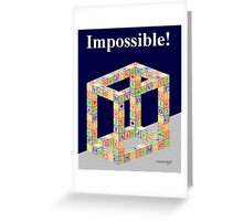 Impossible ! Greeting Card