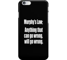 Murphy's law, Anything that can go wrong, will go wrong. White on Black iPhone Case/Skin