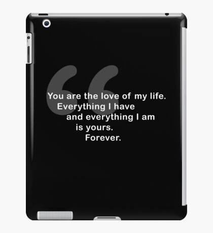 You Are The Love of My Life HIMYM Quote iPad Case/Skin