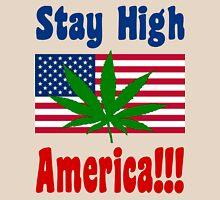 Stay High America!!! Unisex T-Shirt