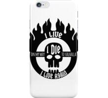 Mad Max - Fury Road - I live I die I live again iPhone Case/Skin