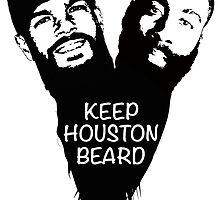 Keep Houston Beard by tunejunkies