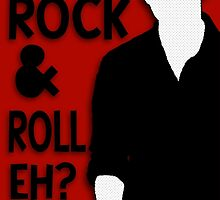 That Rock & Roll, Eh? by VieWoodman
