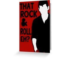 That Rock & Roll, Eh? Greeting Card