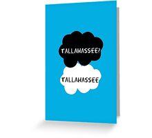 Tallahassee? Tallahassee. (OUAT / TFIOS) Greeting Card
