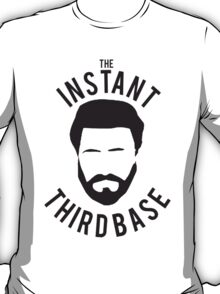 The Instant Third Base T-Shirt
