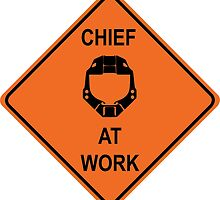 Chief At Work by MAX1MUM