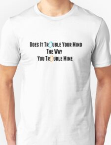 "Portal: Exile Vilify (By: The National) ""Does It Trouble Your Mind? The Way You Trouble Mine?"" T-Shirt"