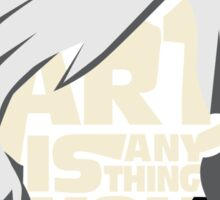 Andy Warhol - Art is anything you can get away with - quote Sticker