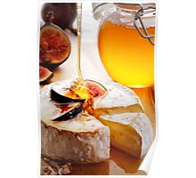 Brie Cheese with Figs and honey Poster