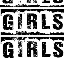 Girls Girls Girls - T Shirts, Stickers and Other Gifts by zandosfactry