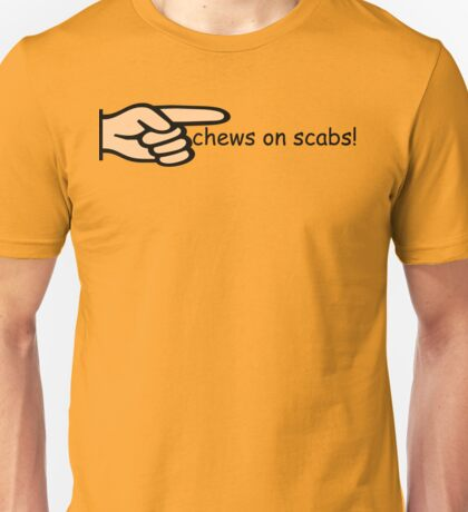 chews on scabs! Unisex T-Shirt