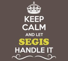 Keep Calm and Let SEGIS Handle it Kids Clothes