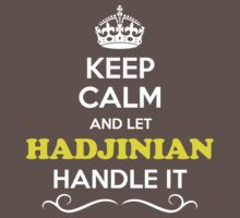 Keep Calm and Let HADJINIAN Handle it Kids Clothes