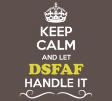 Keep Calm and Let DSFAF Handle it Kids Clothes
