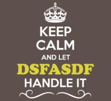 Keep Calm and Let DSFASDF Handle it Kids Clothes